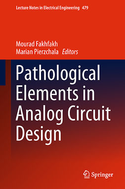 Fakhfakh, Mourad - Pathological Elements in Analog Circuit Design, ebook