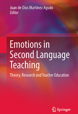 Agudo, Juan de Dios Martínez - Emotions in Second Language Teaching, e-kirja