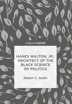Smith, Robert C. - Hanes Walton, Jr.: Architect of the Black Science of Politics, ebook