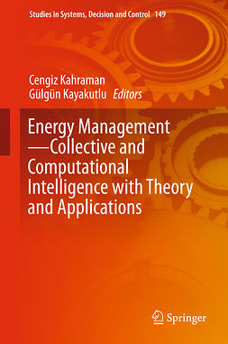 Kahraman, Cengiz - Energy Management—Collective and Computational Intelligence with Theory and Applications, ebook