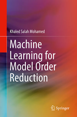 Mohamed, Khaled Salah - Machine Learning for Model Order Reduction, ebook