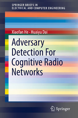 Dai, Huaiyu - Adversary Detection For Cognitive Radio Networks, ebook