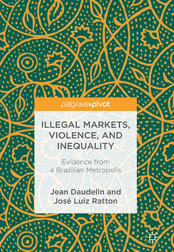 Daudelin, Jean - Illegal Markets, Violence, and Inequality, ebook