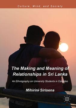 Sirisena, Mihirini - The Making and Meaning of Relationships in Sri Lanka, e-kirja