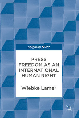 Lamer, Wiebke - Press Freedom as an International Human Right, ebook