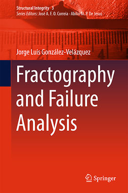 González-Velázquez, Jorge Luis - Fractography and Failure Analysis, ebook