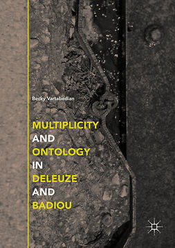 Vartabedian, Becky - Multiplicity and Ontology in Deleuze and Badiou, e-kirja