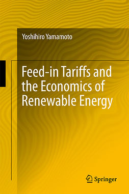 Yamamoto, Yoshihiro - Feed-in Tariffs and the Economics of Renewable Energy, ebook