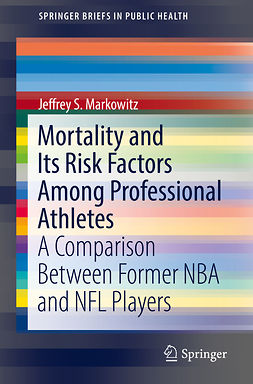 Markowitz, Jeffrey S. - Mortality and Its Risk Factors Among Professional Athletes, ebook