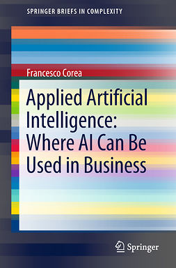 Corea, Francesco - Applied Artificial Intelligence: Where AI Can Be Used In Business, ebook
