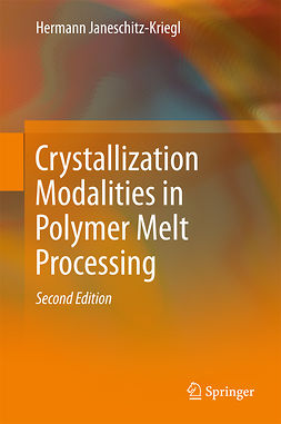 Janeschitz-Kriegl, Hermann - Crystallization Modalities in Polymer Melt Processing, e-bok