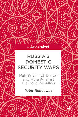 Reddaway, Peter - Russia's Domestic Security Wars, ebook