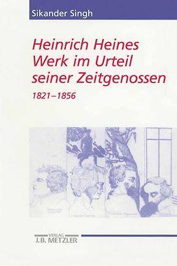 Singh, Sikander - Heinrich Heines Werk im Urteil seiner Zeitgenossen, ebook