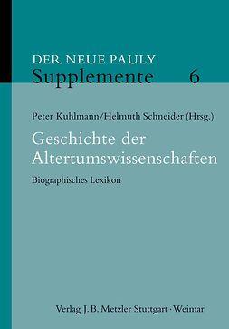 Kuhlmann, Peter - Geschichte der Altertumswissenschaften, ebook