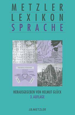Glück, Helmut - Metzler Lexikon Sprache, ebook