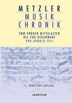 Feil, Arnold - Metzler Musik Chronik, e-kirja