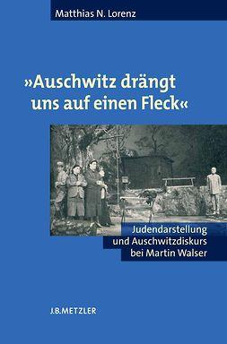 Lorenz, Matthias N. - »Auschwitz drängt uns auf einen Fleck«, ebook