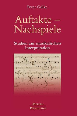 Gülke, Peter - Auftakte — Nachspiele, ebook