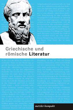 Schütze, Oliver - Griechische und Römische Literatur, ebook