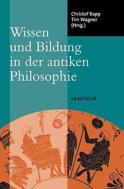 Rapp, Christof - Wissen und Bildung in der antiken Philosophie, ebook