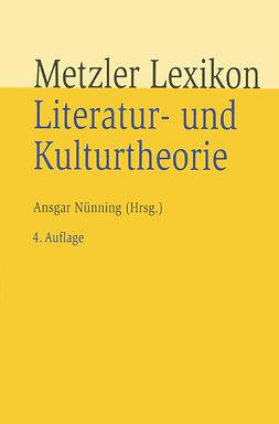 Nünning, Ansgar - Metzler Lexikon Literatur- und Kulturtheorie, e-kirja