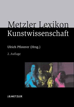 Pfisterer, Ulrich - Metzler Lexikon Kunstwissenschaft, e-kirja