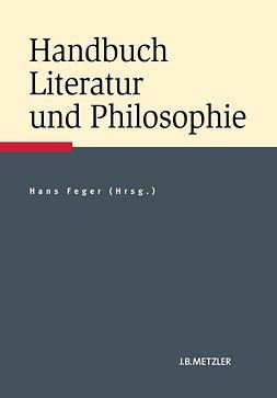 Feger, Hans - Handbuch Literatur und Philosophie, ebook