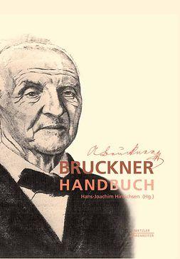 Hinrichsen, Hans-Joachim - Bruckner Handbuch, ebook