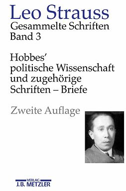 Meier, Heinrich - Hobbes' politische Wissenschaft und zugehörige Schriften — Briefe, ebook