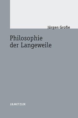 Große, Jürgen - Philosophie der Langeweile, ebook