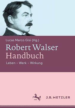 Gisi, Lucas Marco - Robert Walser Handbuch, ebook