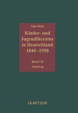 Klotz, Aiga - Kinder- und Jugendliteratur in Deutschland 1840–1950, ebook