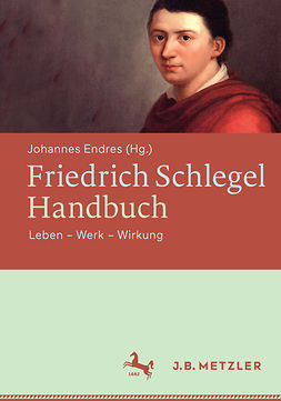 Endres, Johannes - Friedrich Schlegel-Handbuch, ebook