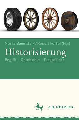 Baumstark, Moritz - Historisierung, ebook