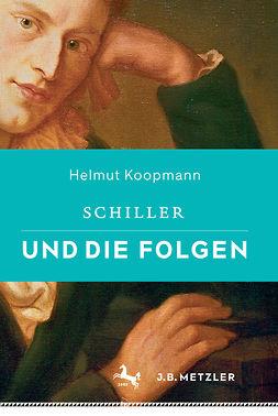 Koopmann, Helmut - Schiller und die Folgen, ebook