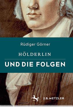 Görner, Rüdiger - Hölderlin und die Folgen, ebook