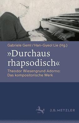 Geml, Gabriele - ›Durchaus rhapsodisch‹, ebook