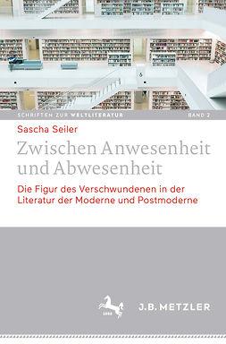 Seiler, Sascha - Zwischen Anwesenheit und Abwesenheit, ebook