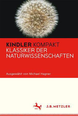 Hagner, Michael - Kindler Kompakt Klassiker der Naturwissenschaften, ebook