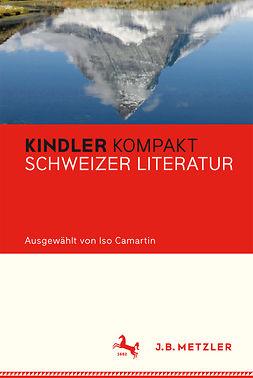 Camartin, Iso - Kindler Kompakt Schweizer Literatur, e-bok