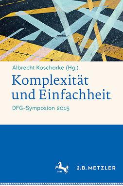 Koschorke, Albrecht - Komplexität und Einfachheit, ebook