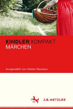 Neuhaus, Stefan - Kindler Kompakt: Märchen, ebook