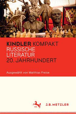 Freise, Matthias - Kindler Kompakt: Russische Literatur 20. Jahrhundert, e-kirja