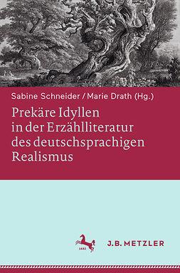 Drath, Marie - Prekäre Idyllen in der Erzählliteratur des deutschsprac higen Realismus, e-kirja