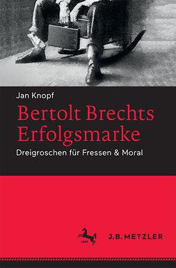 Knopf, Jan - Bertolt Brechts Erfolgsmarke, ebook