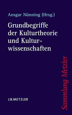 Nünning, Ansgar - Grundbegriffe der Kulturtheorie und Kulturwissenschaften, ebook