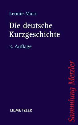 Marx, Leonie - Die Deutsche Kurzgeschichte, ebook