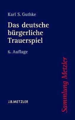 Guthke, Karl S. - Das deutsche bürgerliche Trauerspiel, ebook