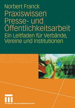 Franck, Norbert - Praxiswissen Presse- und Ö-ffentlichkeitsarbeit, ebook