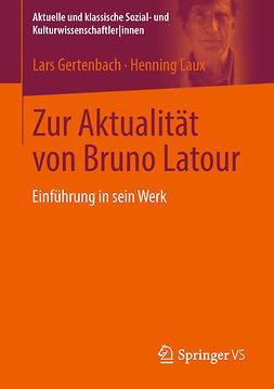 Gertenbach, Lars - Zur Aktualität von Bruno Latour, ebook